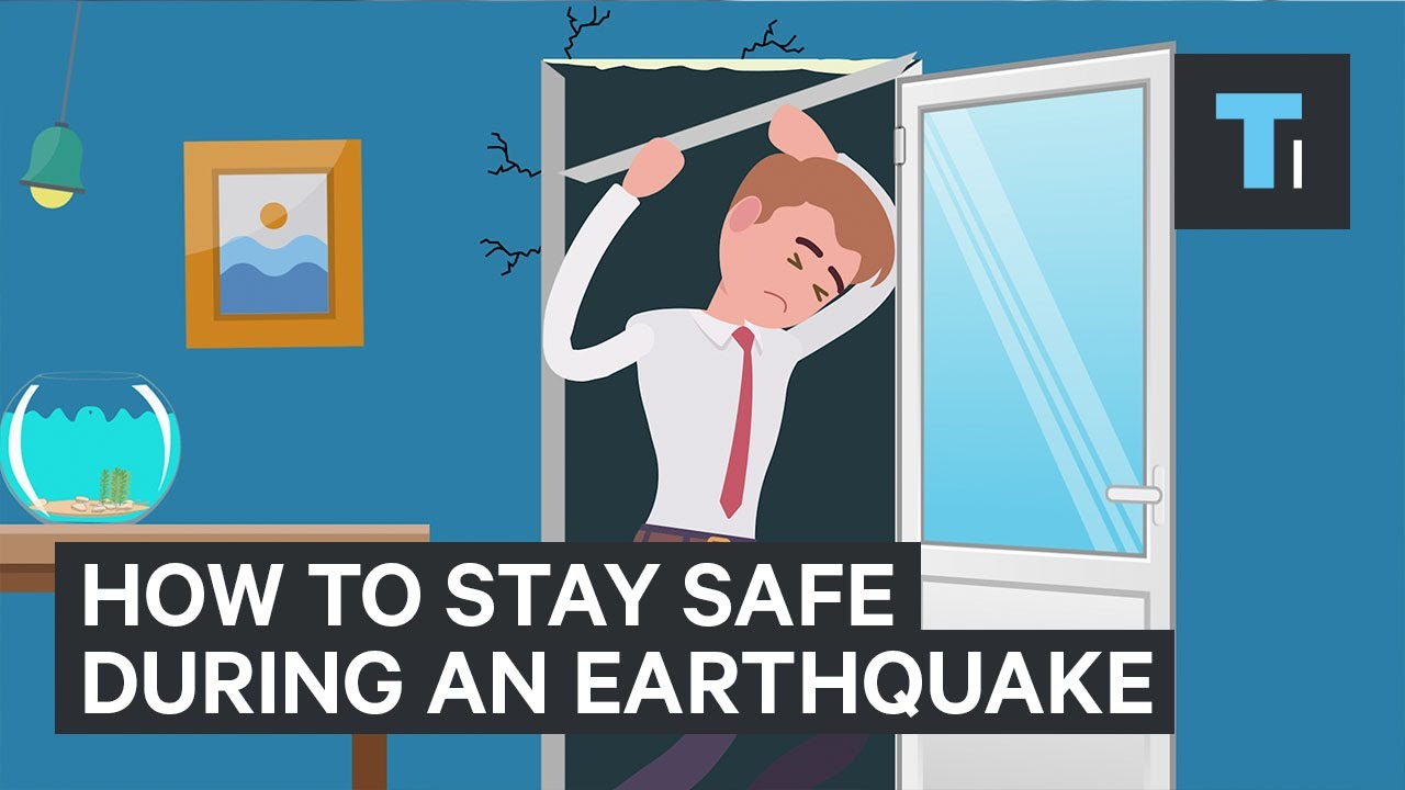 How to stay safe during earthquakes for Where do you go in an earthquake
